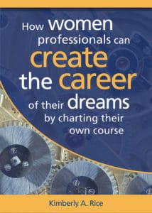 How Women Can Create the Career of Their Dreams eBook - Kimberly Rice