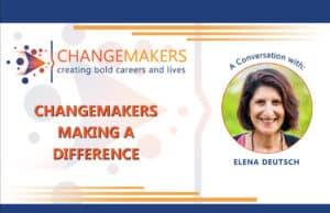 Elena Deutsch   CHANGEMAKERS
