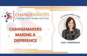 Judy Hoberman   CHANGEMAKERS