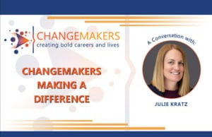 Julie Kratz   CHANGEMAKERS