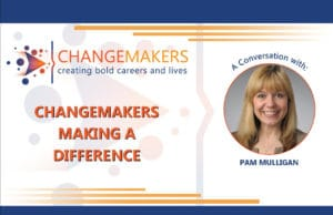 Pam Mulligan   CHANGEMAKERS