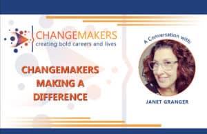 Janet Granger   CHANGEMAKERS