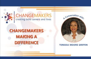 Teressa Moore Griffin   CHANGEMAKERS