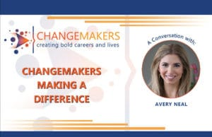 Avery Neal   CHANGEMAKERS