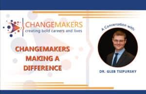 Dr. Gleb Tsipursky   CHANGEMAKERS