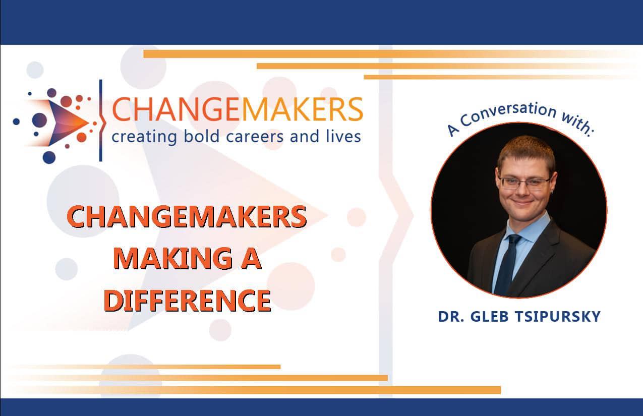 Dr. Gleb Tsipursky | CHANGEMAKERS