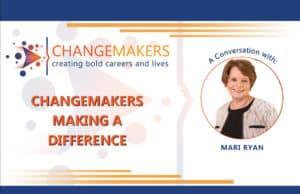 Mari Ryan   CHANGEMAKERS