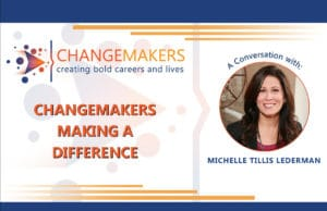 Michelle Tillis LedderMan   CHANGEMAKERS