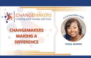 Tonia Morr   CHANGEMAKERS