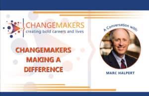 Marc Halpert   CHANGEMAKERS