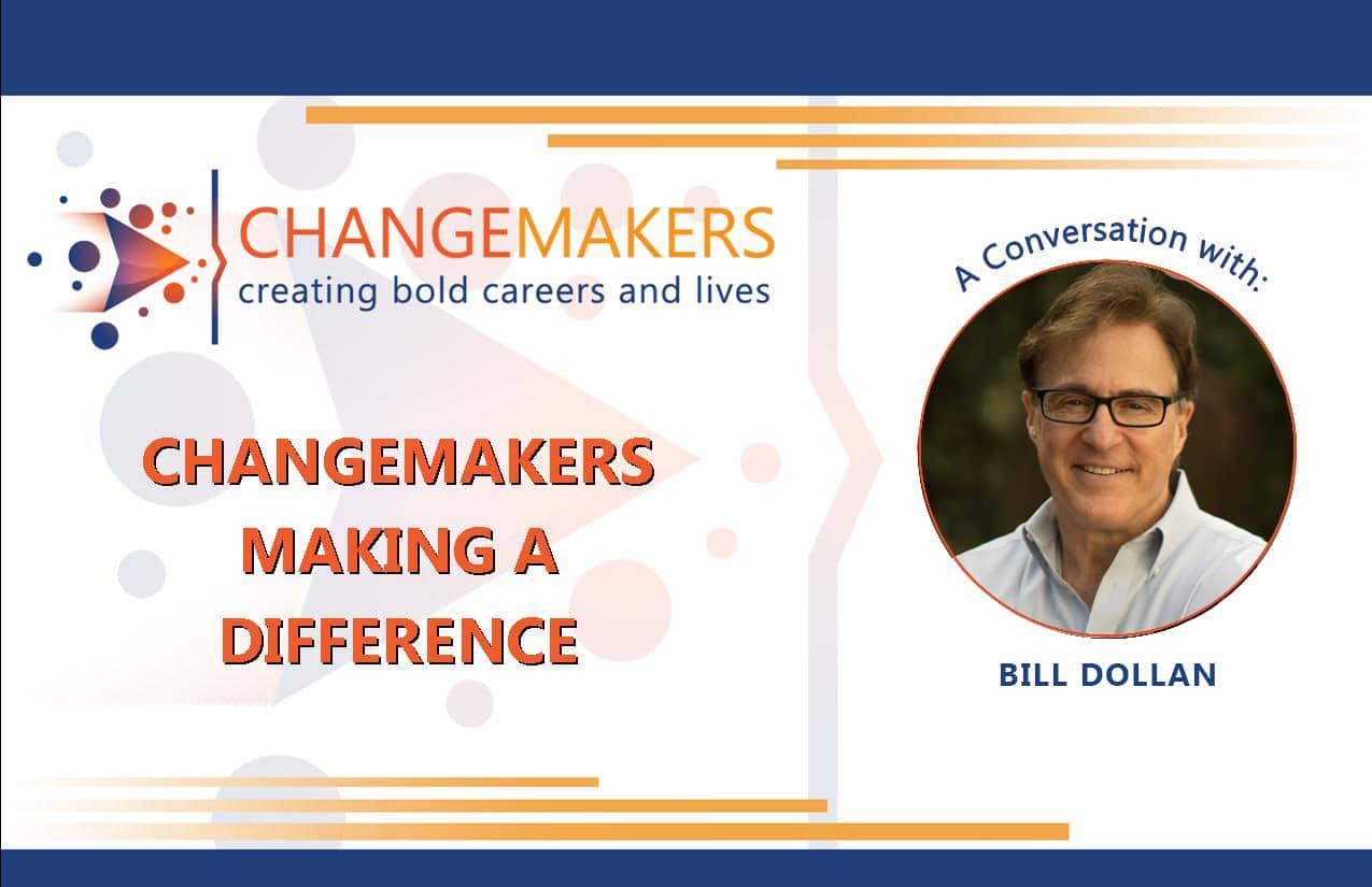 Bill Dolan | CHANGEMAKERS