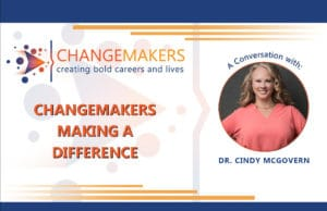 DR Cindy McGovern   CHANGEMAKERS