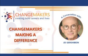 JD Gershbein 1   CHANGEMAKERS