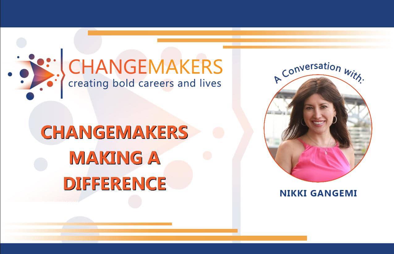 Nikki Gangemi | CHANGEMAKERS